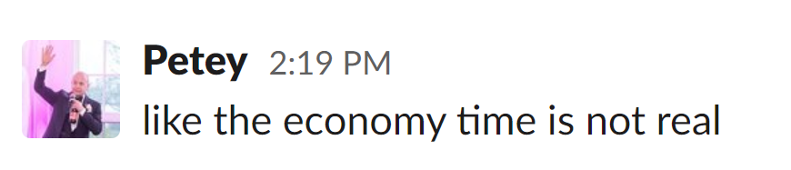 like the economy time is not real