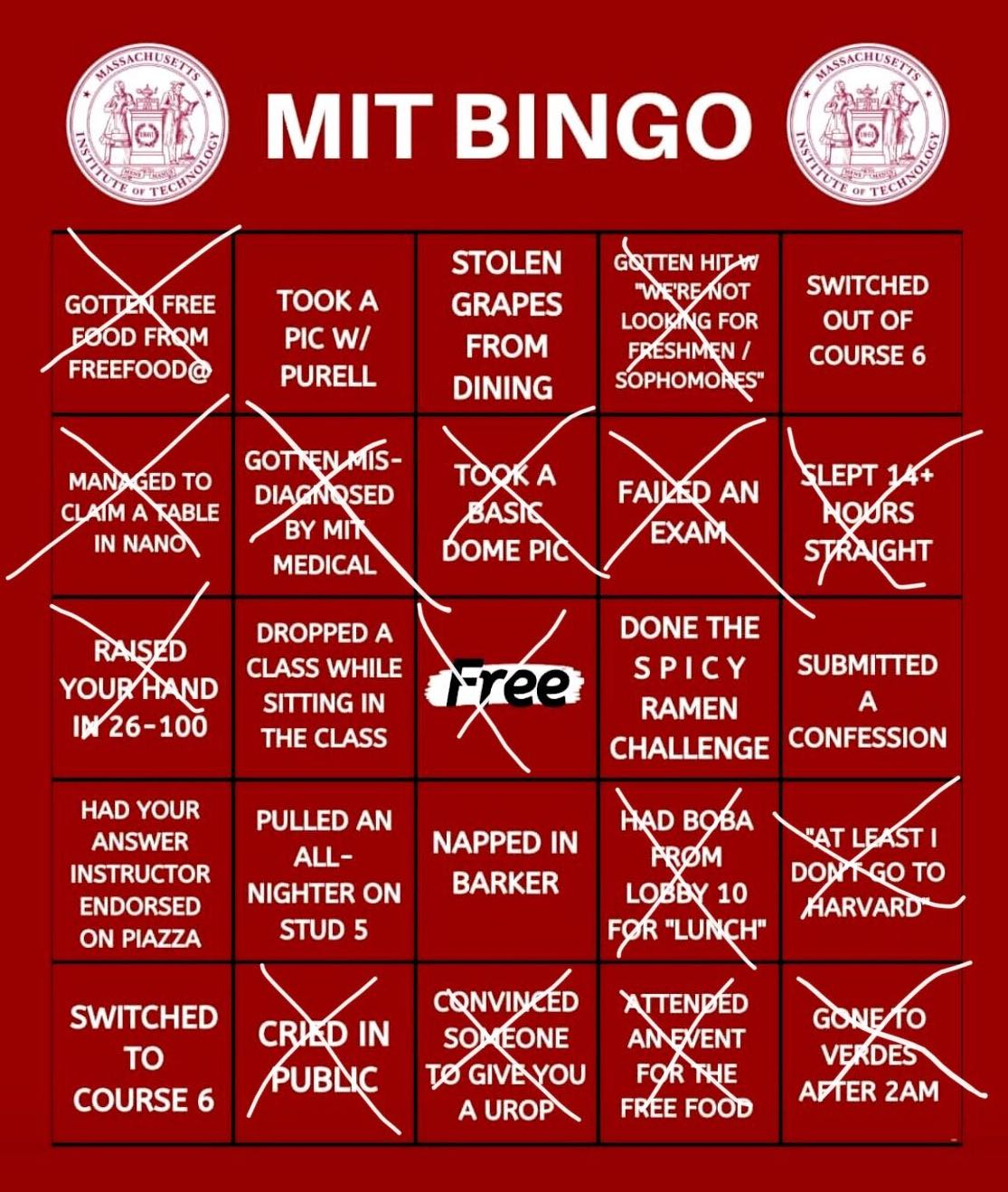 "Nisha's red bingo. She got bingo on: ""gotten free food from freefood@"", ""gotten misdiagnosed by MIT Medical"", ""free space"", ""had boba from lobby 10 for ""lunch"""", and ""gone to verdes after 2am"". She also got another bingo on ""managed to claim a table in nano"", ""gotten misdiagnosed by MIT Medical"", ""took a basic dome pic"", ""failed an exam"", and ""slept 14+ hours straight""."