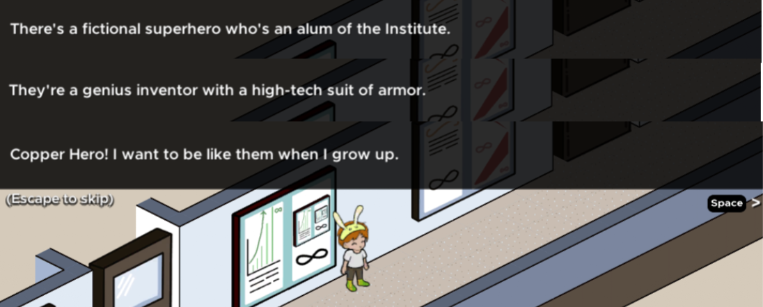 text: there's a fictional superhero who's an alum of the institute. they're a genius inventor with a high-tech suit of armor. copper hero! i want to be like them when i grow up.