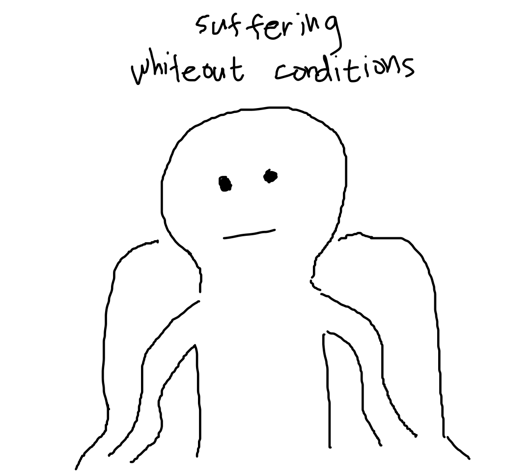"text: ""suffering whiteout conditions"", over drawing of someone sitting on a chair"