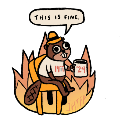 """drawing of a beaver in flames with the words """"this is fine"""""""