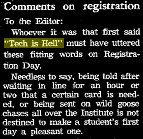 """letter to editor with title """"comments on registration"""". quote: """"Whoever it was that first said Tech is Hell must have uttered these fitting words on Registration Day."""""""