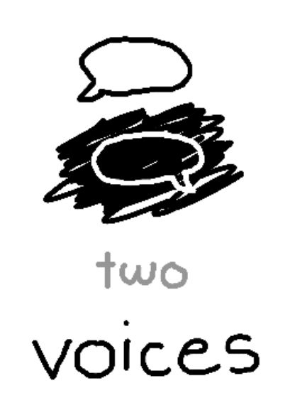 """two speech bubbles, one in reverse. beneath, the text """"two: voices""""."""